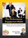 The Performance Engagement Model (eBook): Managing the Five Personality Profiles in the Workplace